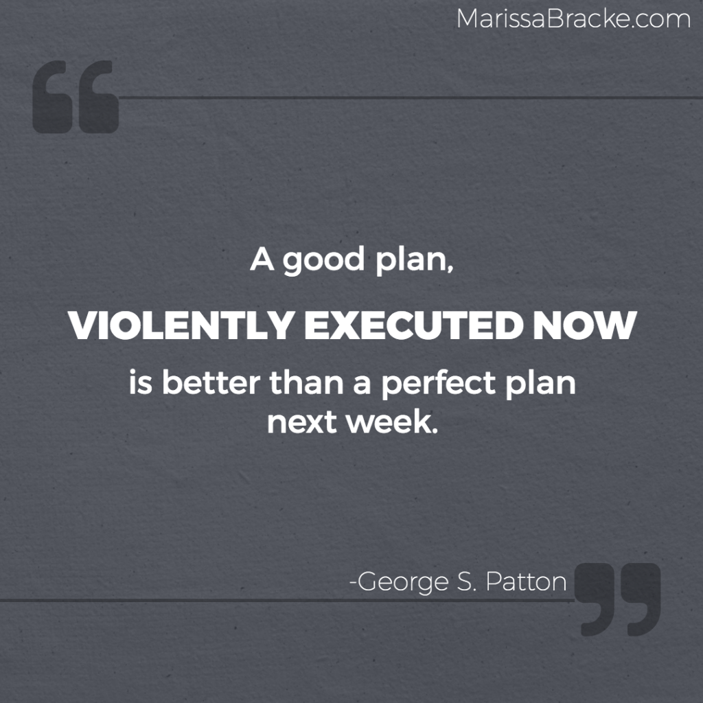 Good Plan Now - George S Patton