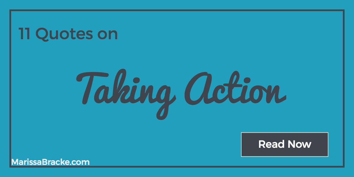 11 Quotes on Taking Action