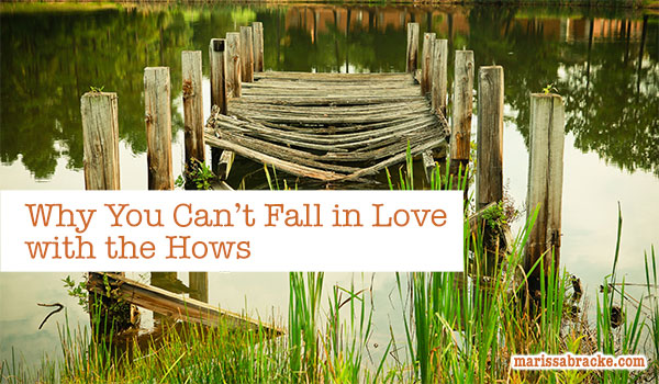 Why You Can't Fall in Love with the Hows