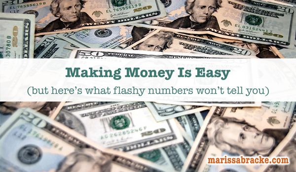 Making Money Is Easy (but here's what flashy numbers won't tell you)
